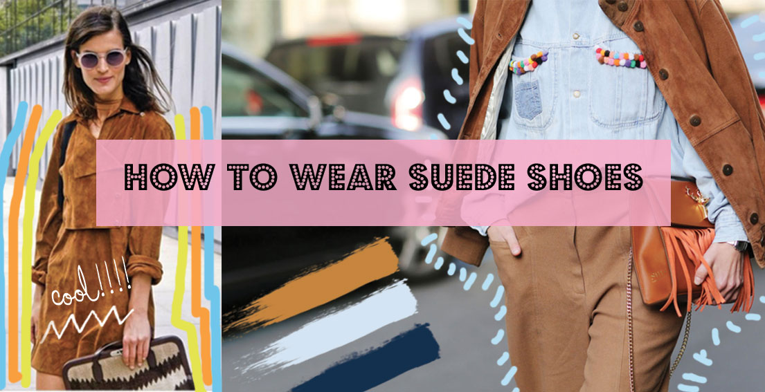 How To Wear Suede Shoes