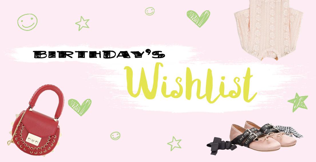 Bonjour Chiara Wishes // Birthday's wishlist www.bonjourchiara.com
