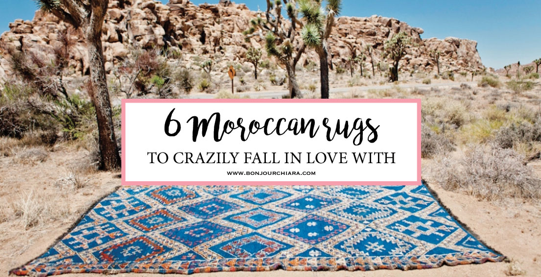 Bonjour Chiara Shops // 6 Moroccan rugs to crazily fall in love with - BABA Souk