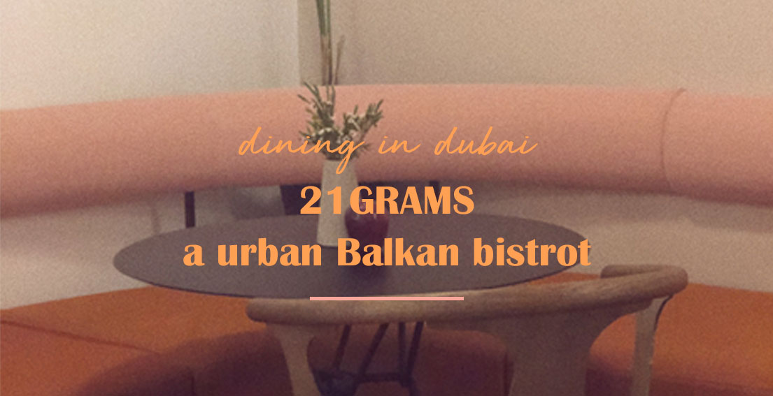 Dining in Dubai: 21 grams, a Balkan Bistrot located in Jumeirah. #visitDubai